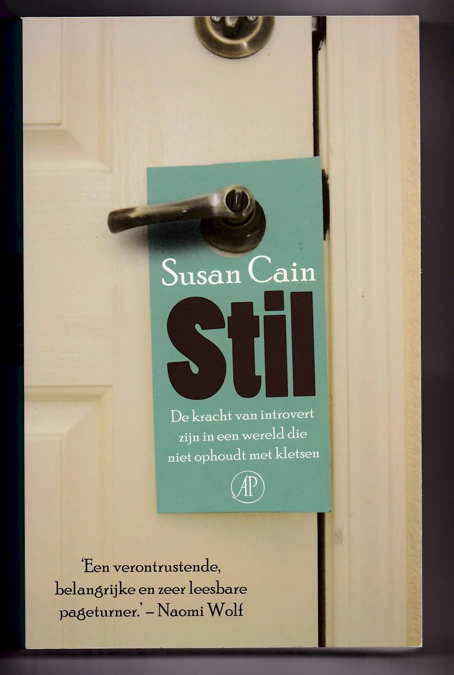 CAIN, SUSAN - Stil. De kracht van introvert zijn in een wereld die niet ophoudt met kletsen