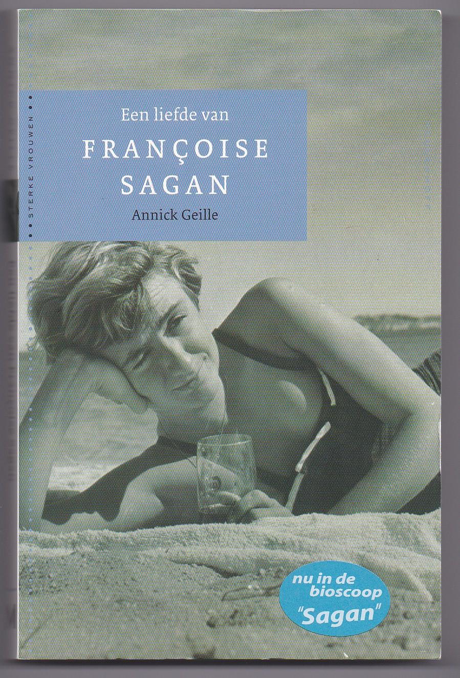 GEILLE, ANNICK - Een liefde van Francoise Sagan. Vertaald door Hanneke Los