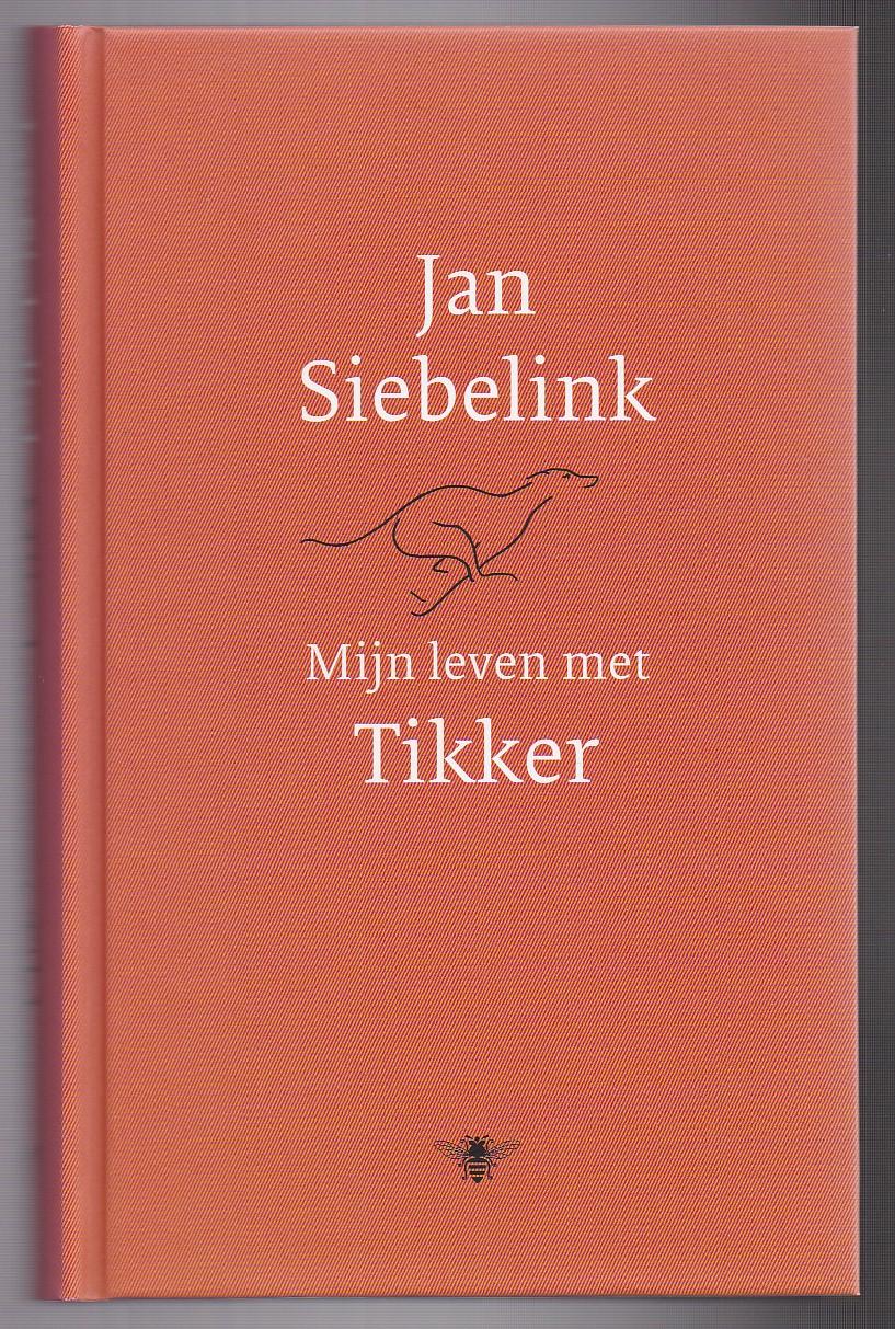 SIEBELINK, JAN - Mijn leven met Tikker