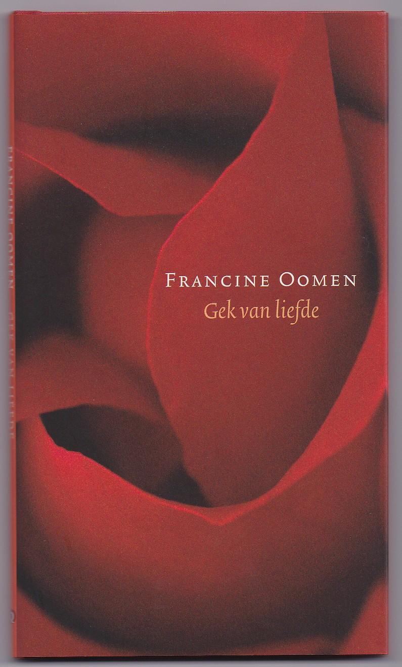 OOMEN, FRANCINE - Gek van liefde. Gedichten