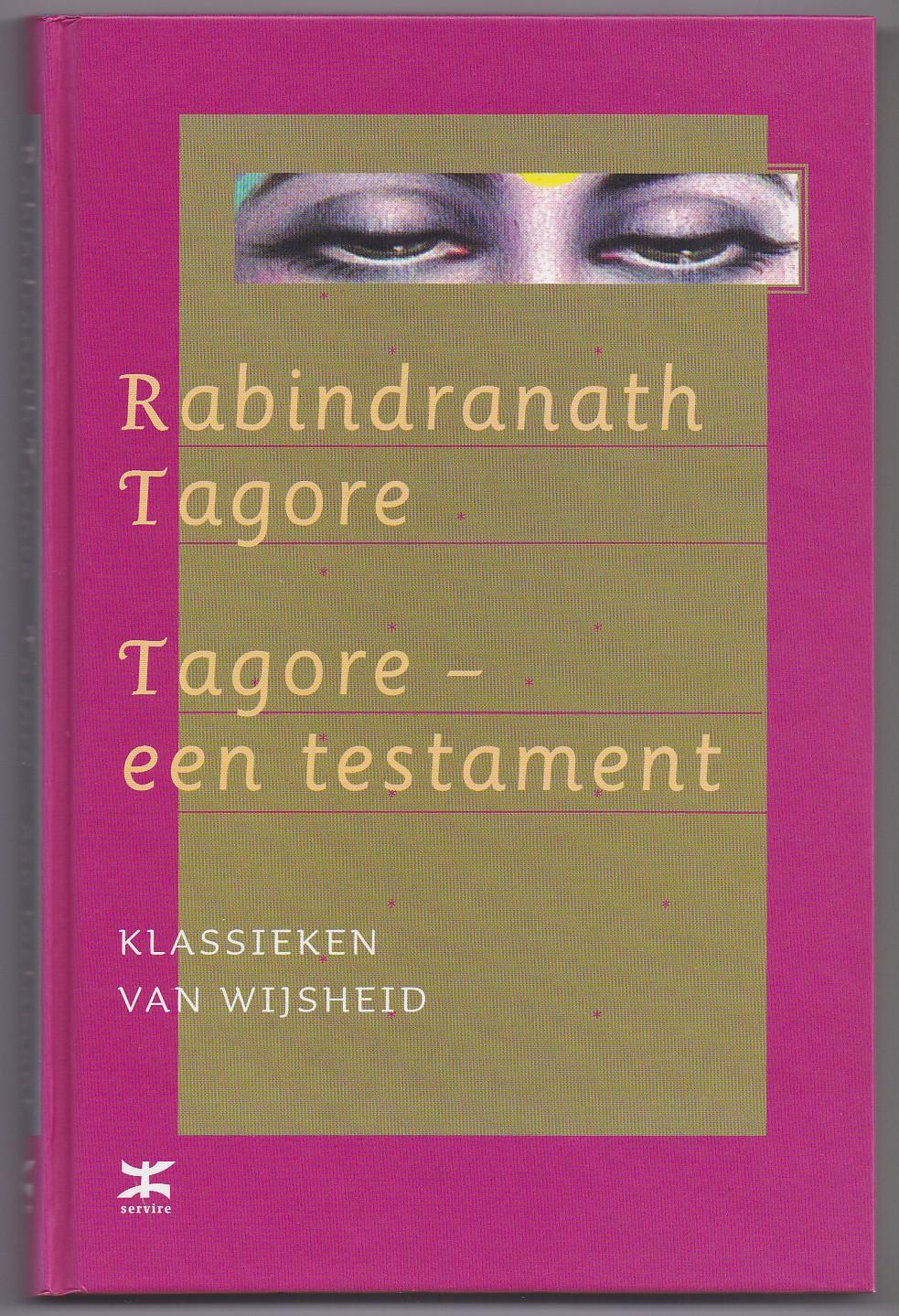 TAGORE, RABINDRANATH - Tagore - Een testament. Uit het oorspronkelijke Bengaals vertaald door Indu Dutt