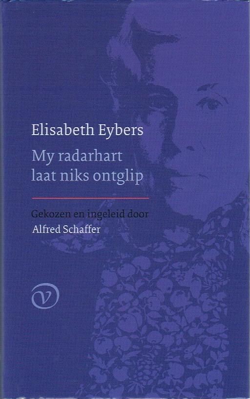 EYBERS, ELISABETH - My radarhart laat niks ontglip (Gekozen en ingeleid door Alfred Schaffer)