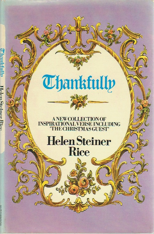 STEINER RICE, HELEN - Thankfully, A new collection of inspirational verse including the chrismas guest, Decorations by Biro