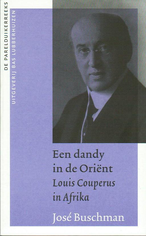 BUSCHMAN, JOSÉ - Een dandy in de Oriënt, Louis Couperus in Afrika, De Parelduikerreeks deel-3