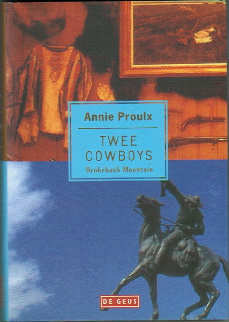 PROULX, ANNIE - Twee cowboys, Brokeback Mountain