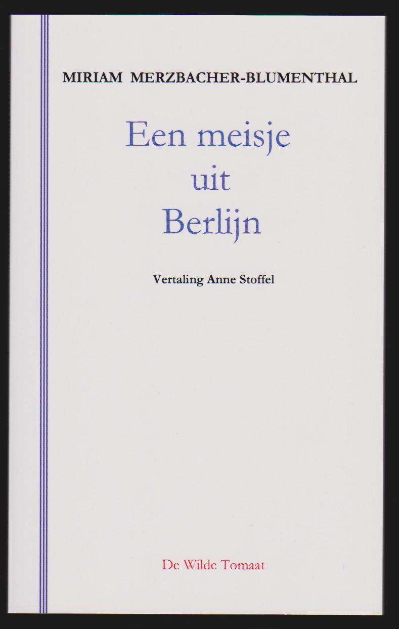 MERZBACHER-BLUMENTHAL, MIRIAM - Eenmeisje uit Berlijn
